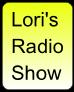 Lori's Radio Show